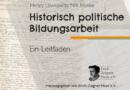Historisch-politische Bildungsarbeit. Ein Leitfaden