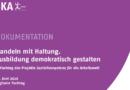 """Dokumentation Online-Fachtag """"Handeln mit Haltung. Ausbildung demokratisch gestalten"""""""