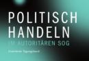 Veröffentlichung: Politisch Handeln im autoritären Sog – Ungehorsam