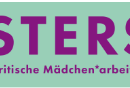 "31.03. | Projektmitarbeiter*in ""SISTERS* – EMPOWERMENT FOR GIRLS* OF COLOR!"" 