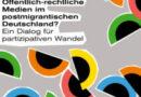 """Broschüre  """"Die Konferenz zum Nachlesen: Öffentlich-rechtliche Medien im postmigrantischen Deutschland?"""""""