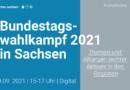 29.09. | TolSax Konkret: Bundestagswahlkampf 2021 in Sachsen: Themen und Allianzen rechter Akteure in den Regionen | Digital